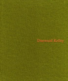 Diarmuid Kelley: Recent Works